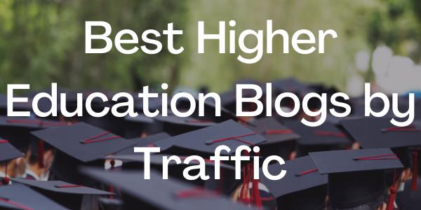 Best Higher Education Blogs by Traffic