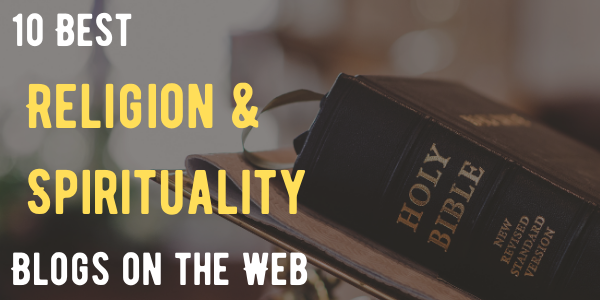 10 Best Religion and Spirituality Blogs on the Web