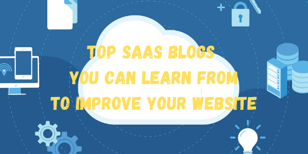 Top SaaS Blogs You Can Learn From to Improve Your Website