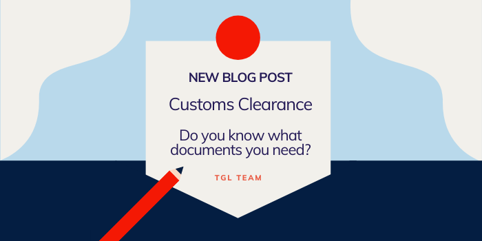 Customs Clearance Documents Required