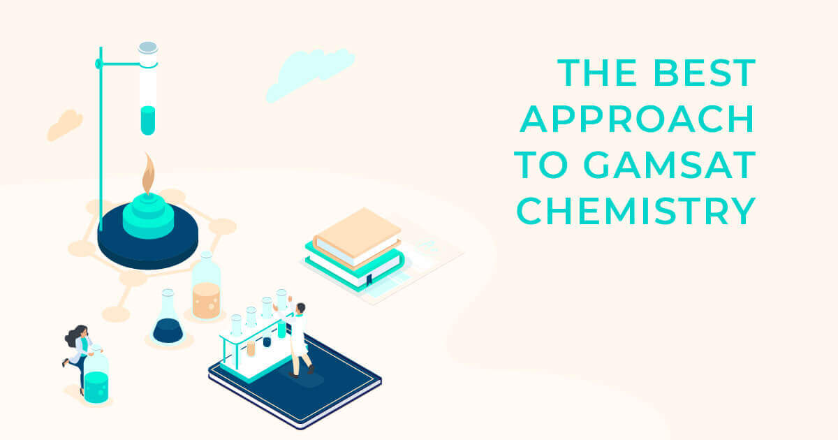 best approach to GAMSAT Chemistry