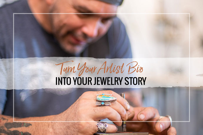 Buying jewelry is often an emotional purchase for your customers. Connect with them by turning your artist bio into a jewelry story.