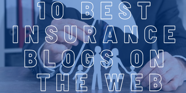 10 Best Insurance Blogs on the Web