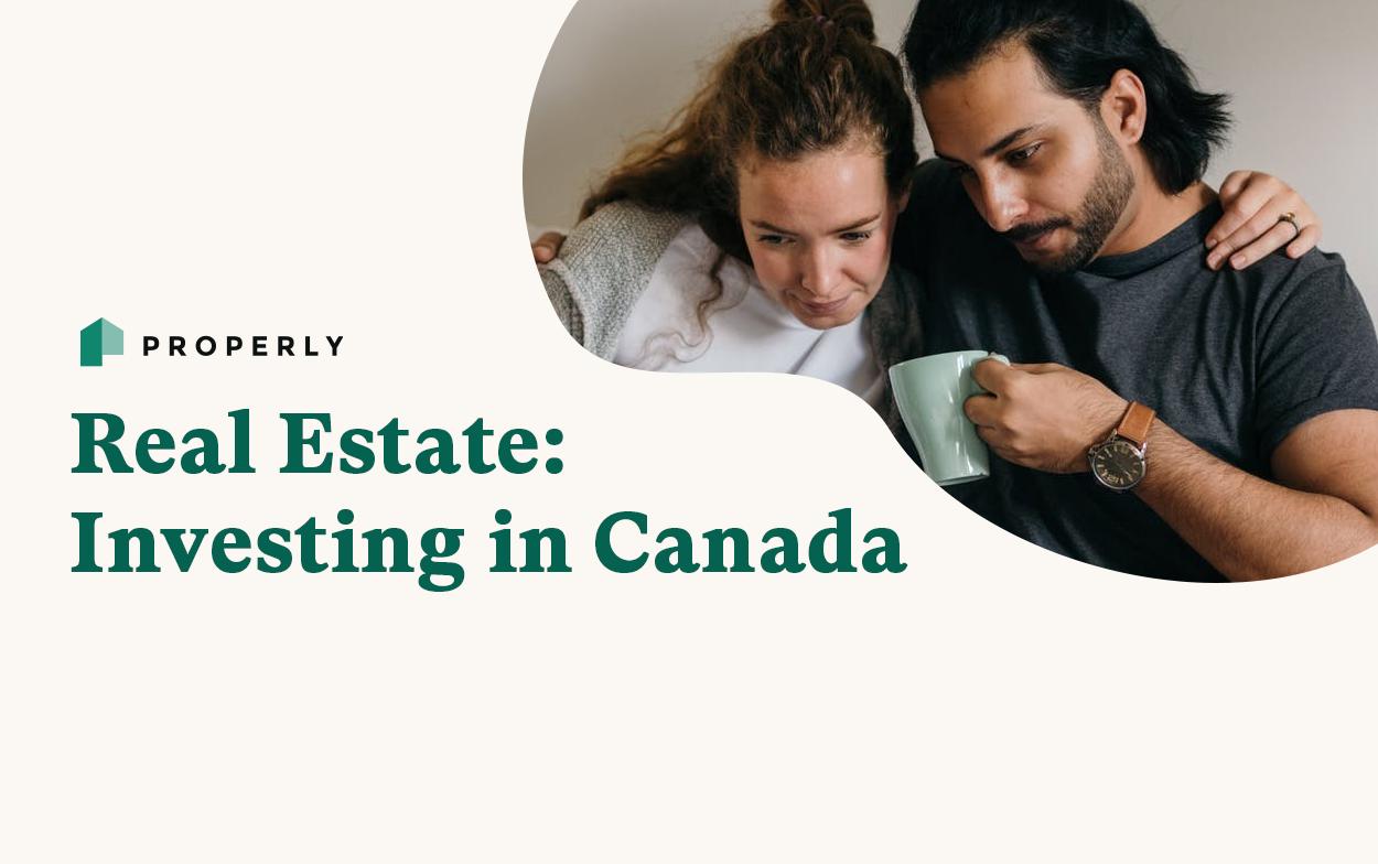 Real Estate: Investing in Canada