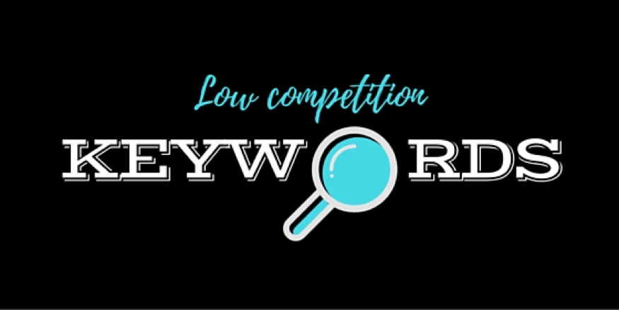 Low competition keywords are your ticket to the top