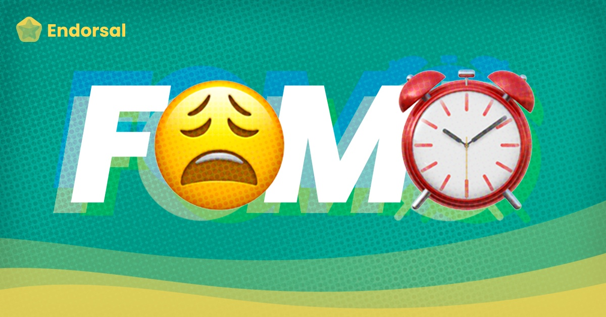 FOMO: This Blog Post Will be Gone in 60 Seconds | Endorsal Blog