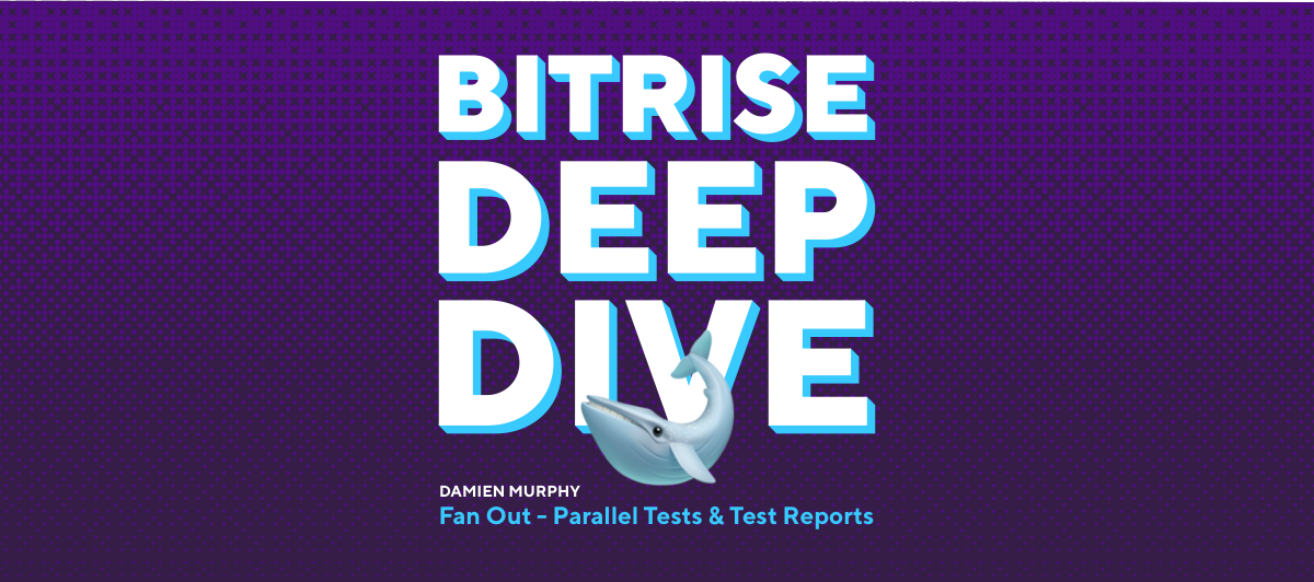 Speeding up iOS builds by 'fanning out' tests on Bitrise