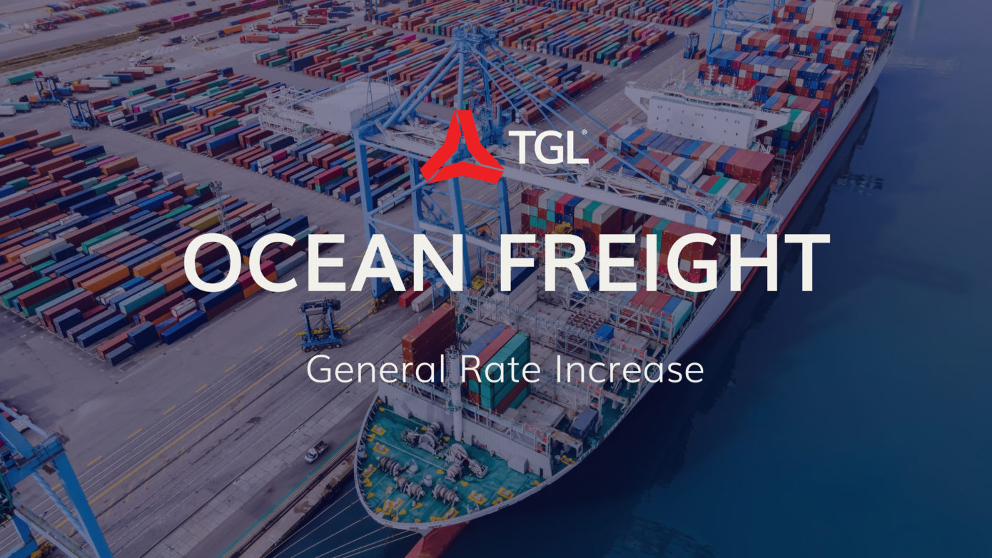 General Rate Increases July 2021 Ocean Freight TGL reports