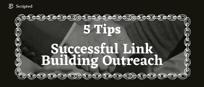 5 Tips for Successful Link Building Outreach