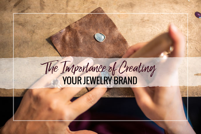 What does it mean to brand your jewelry business?Learn more about this important jewelry marketing strategy and why it's so important.