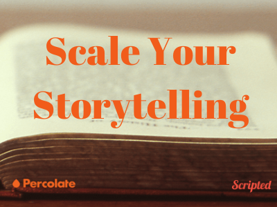 The Challenge of Scaling Your Storytelling