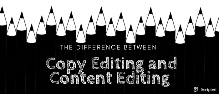 What is the Difference Between Copy Editing and Content Editing?
