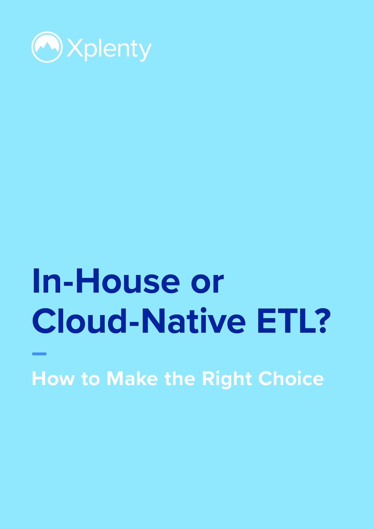 In House ETL Versus Cloud-Native ETL