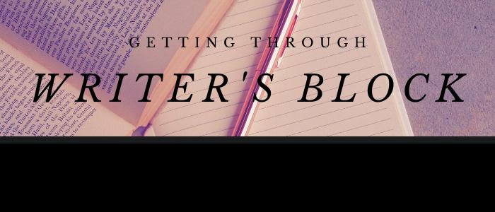 Getting Through Writer's Block: Strategies for Writers