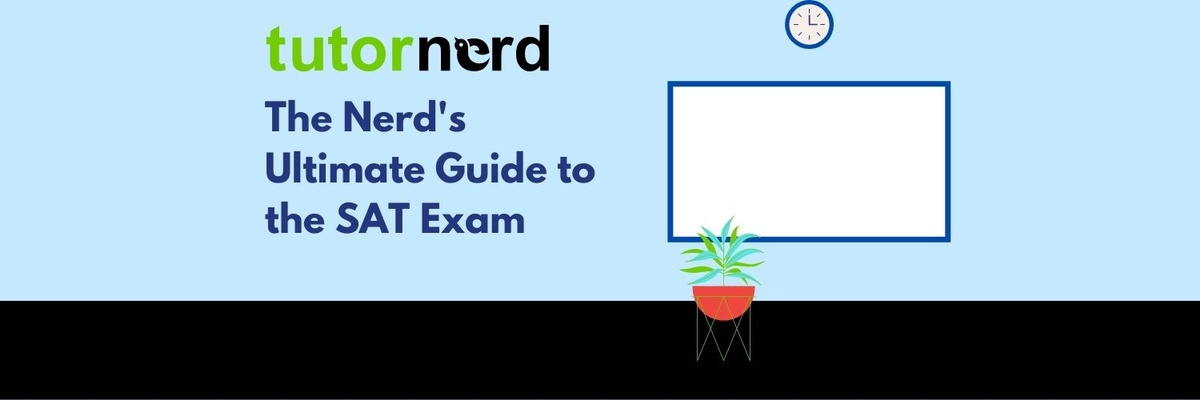 The Nerd's Ultimate Guide to the SAT Exam (2020)