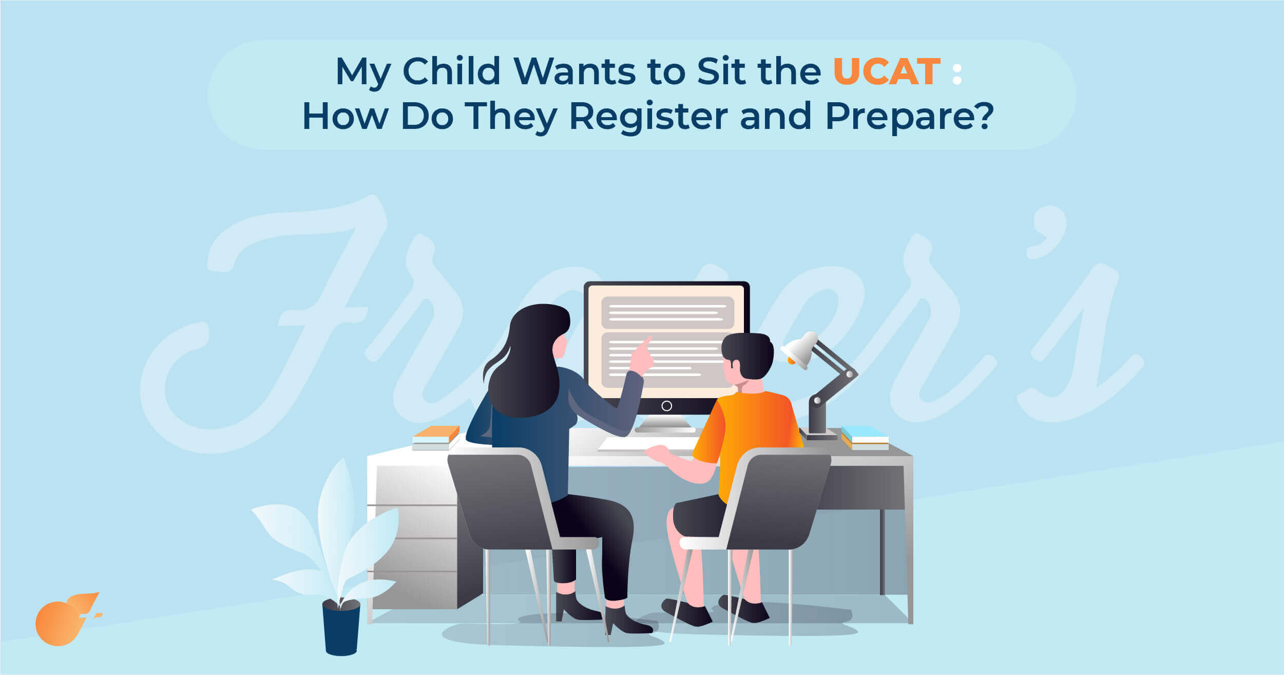 My child wants to sit the ucat (a parental guide to ucat)