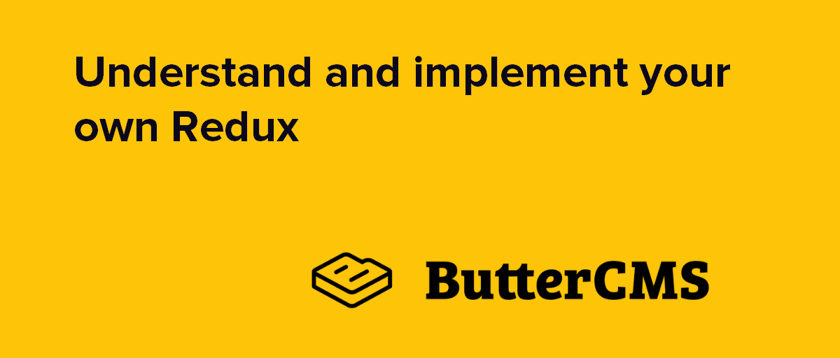 Understand and implement your own Redux