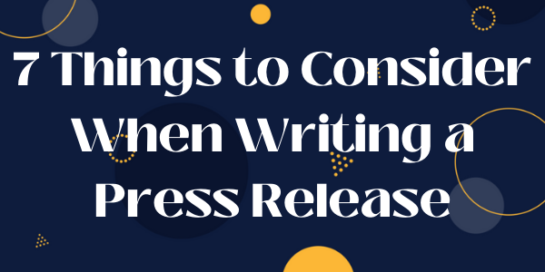 7 Things to Consider When Writing a Press Release