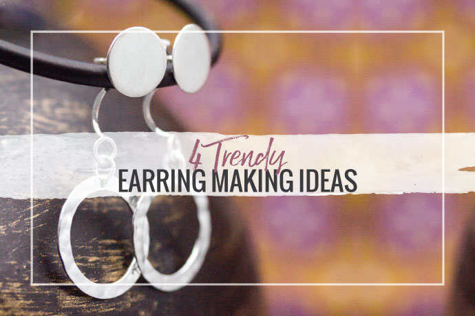 Be inspired by our 4 trendy ideas for earring making to spice up your jewelry collection. Explore earring findings and techniques you'll need.