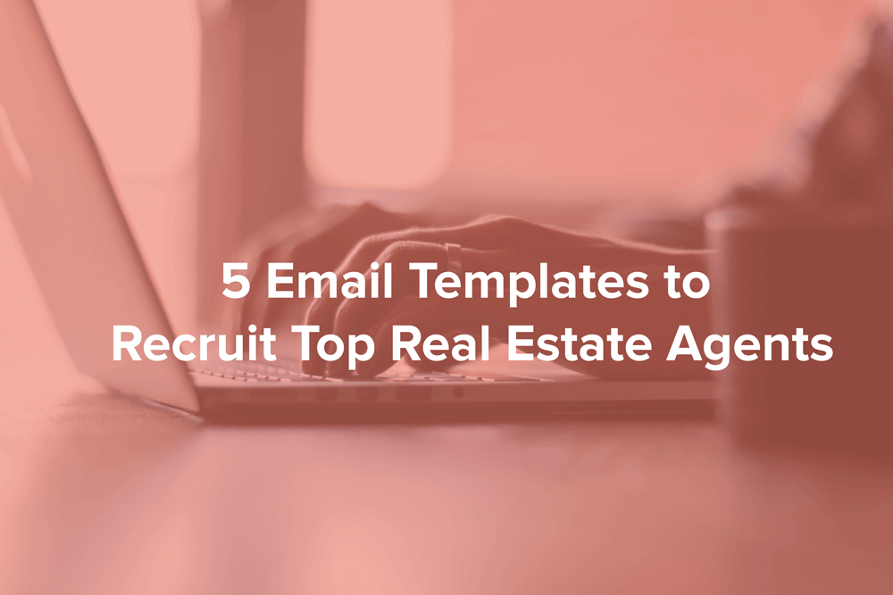 5 Email Templates To Recruit Top Real Estate Agents Contactually