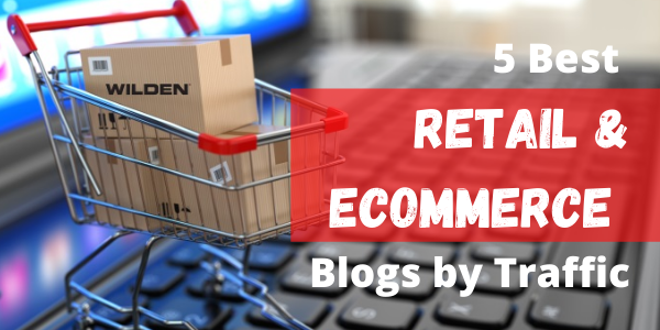 5 Best Retail & eCommerce Blogs by Traffic