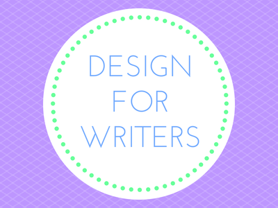 5 Design Concepts Writers Must Learn