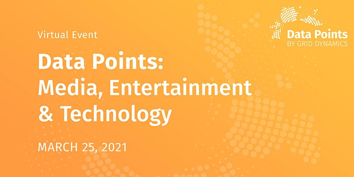 Media, Entertainment and Technology | Data Points by Grid Dynamics