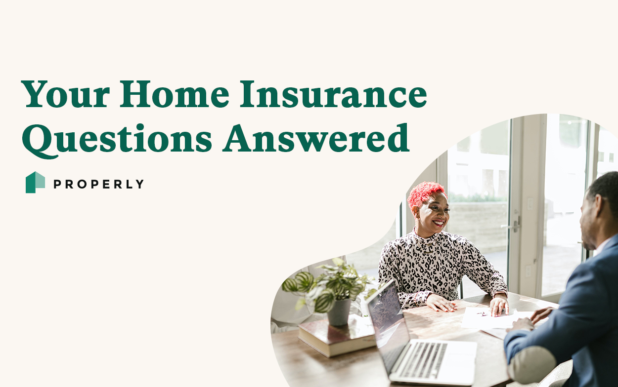 Your Home Insurance Questions Answered