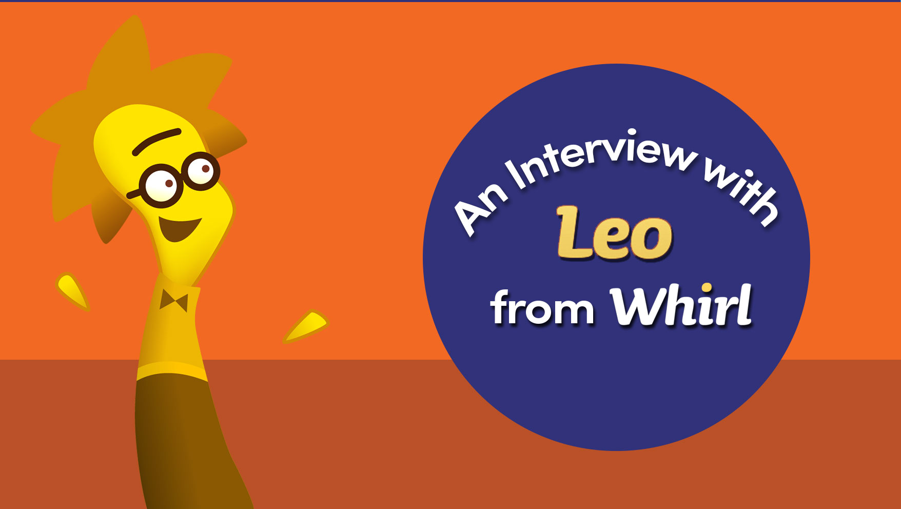 An Interview with Leo from Whirl