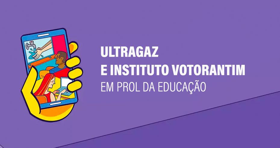 Ultragaz e Instituto Votorantim em prol da educação