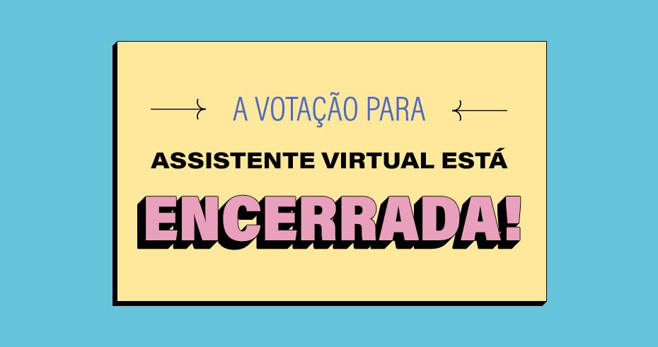 Assistente Virtual Ultragaz: votação encerrada