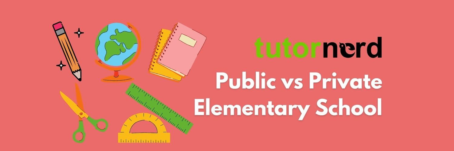 Elementary School: Public or Private? - A Parent's Guide