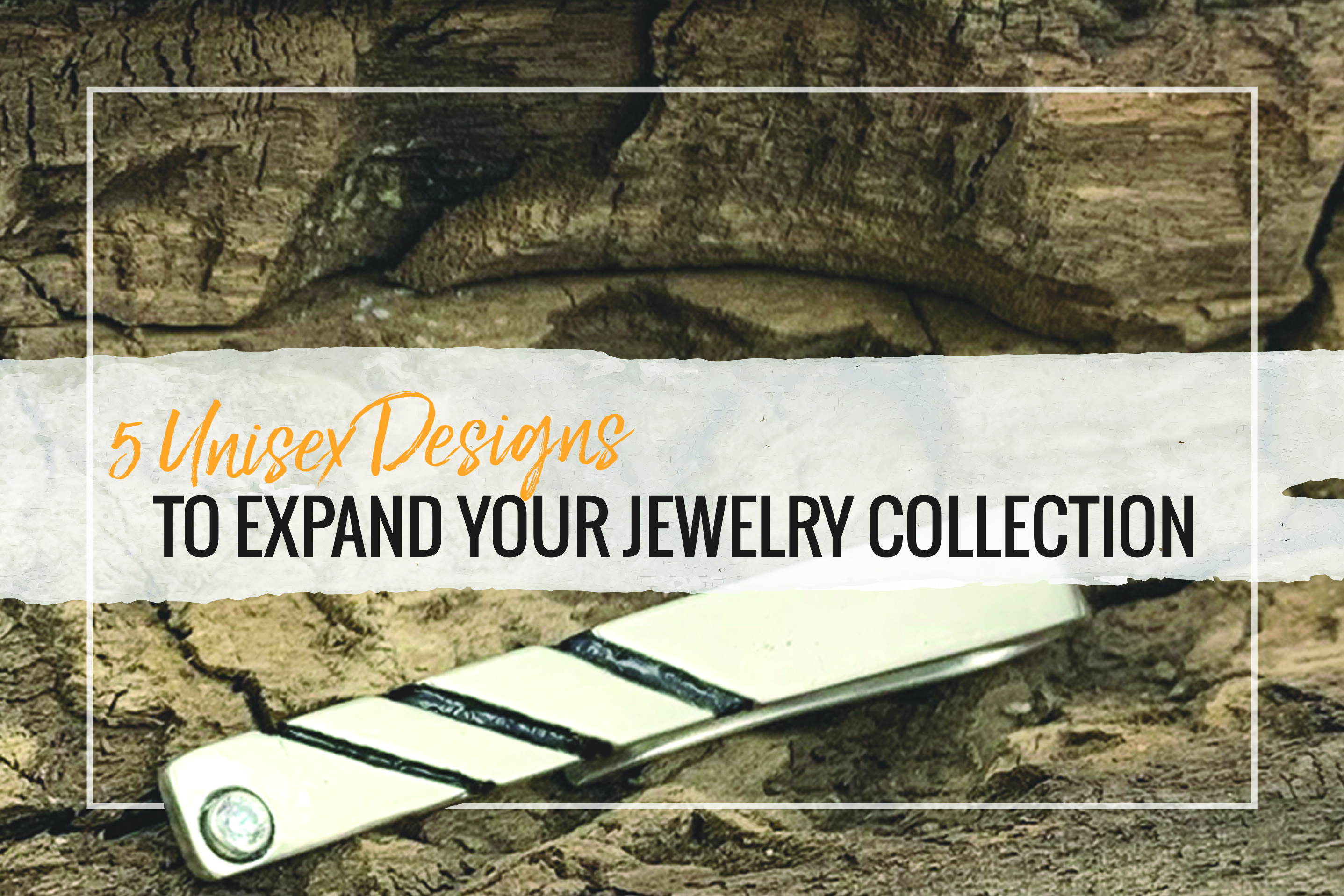 Are you interested in bringing in new clientele? Check out these 5  unisex designs to expand your jewelry collection!
