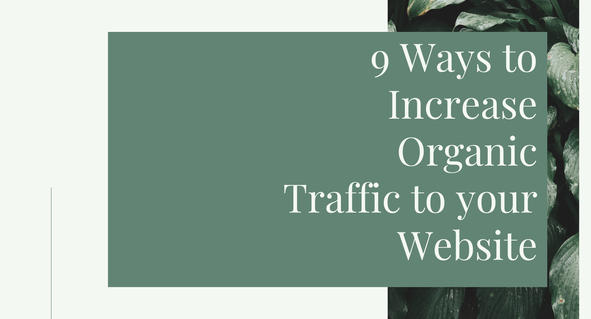 9 Ways to Increase Organic Traffic to Your Website
