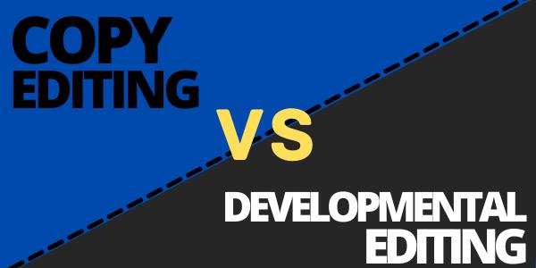 Copy Editing Versus Developmental Editing