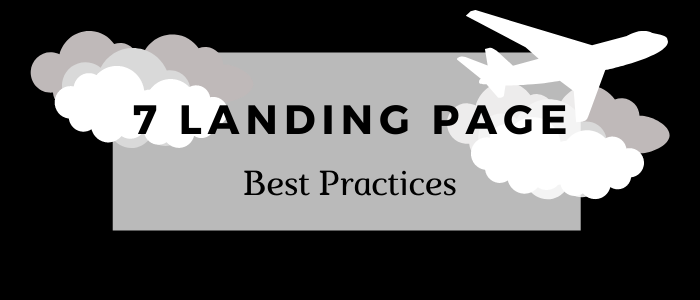 7 Landing Page Best Practices