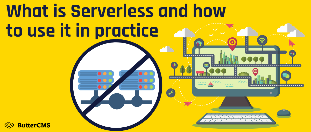 What is Serverless and how to use it in practice | ButterCMS