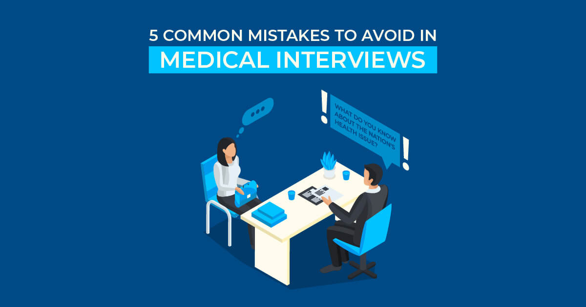 five common mistakes to avoid in medical interviews