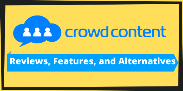 Crowd Content: Reviews, Features, and Alternatives