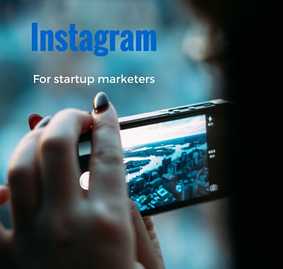7 Creative Ways Startup Marketers Can Use Instagram