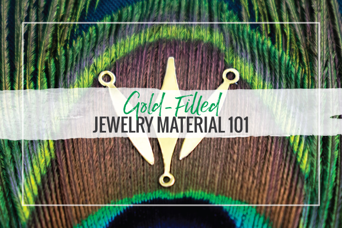 Learn about the properties of gold-filled metal material used to make jewelry. What is it? How is it made? What to jewelry designers need to know?