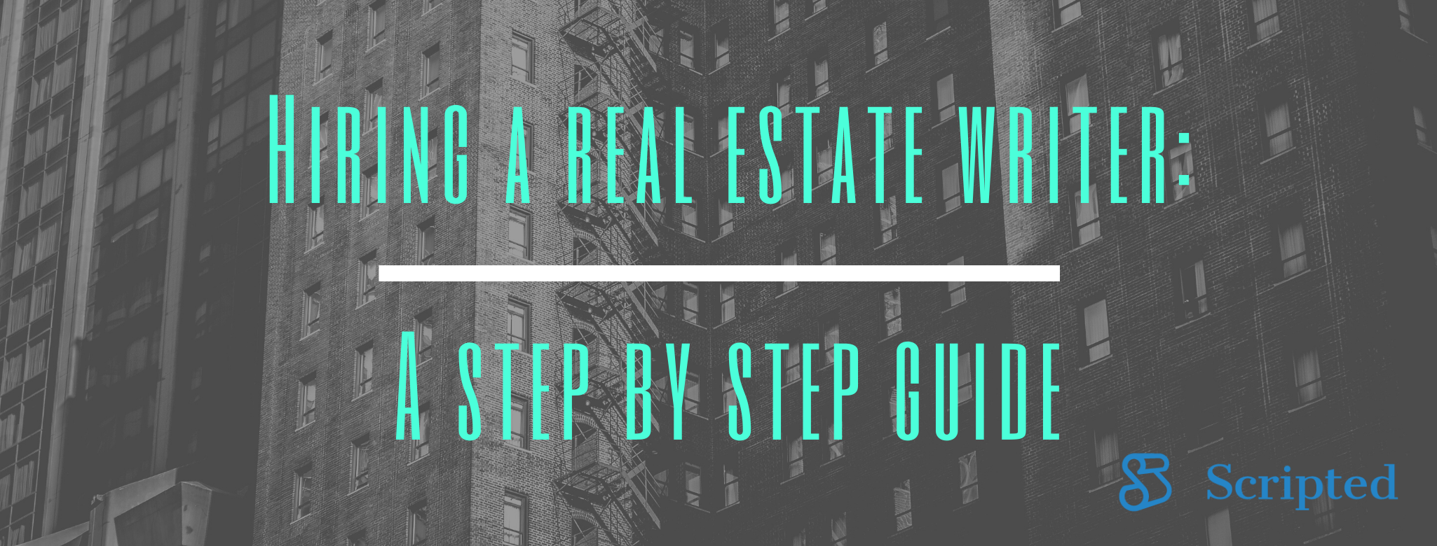 Hiring a Real Estate Writer: The Step-by-Step Guide