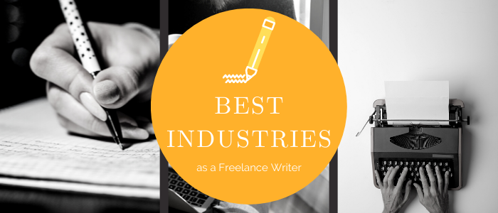Best Industries to Specialize in as a Freelance Writer