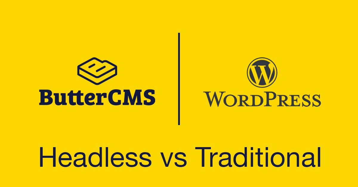 Cover Image: ButterCMS vs WordPress (Headless vs Traditional CMS)
