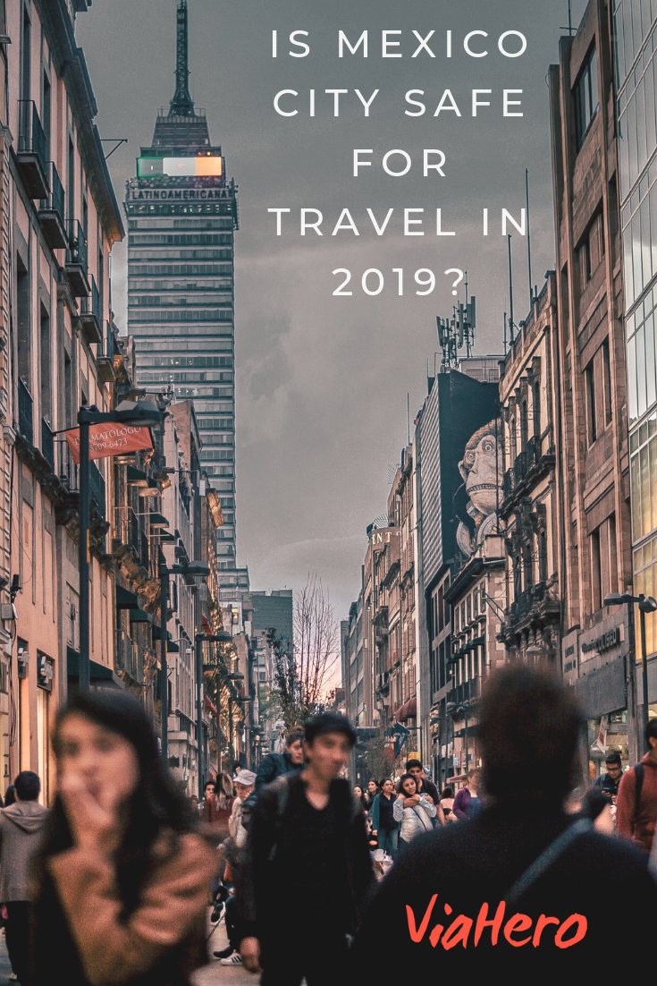 Is Mexico City Safe for Travel in 2019? | ViaHero