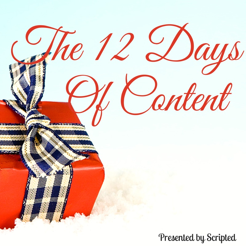 The 12 Days of Content | Presented by Scripted