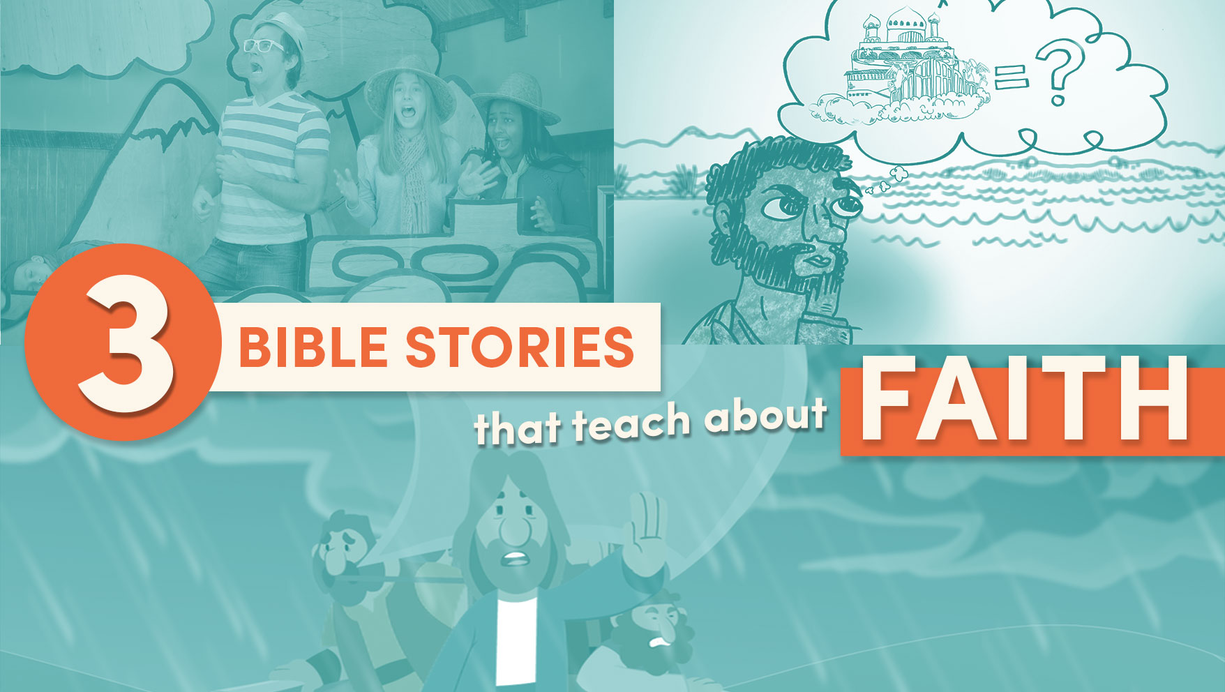 3 Bible Stories to Teach Your Kids about Faith