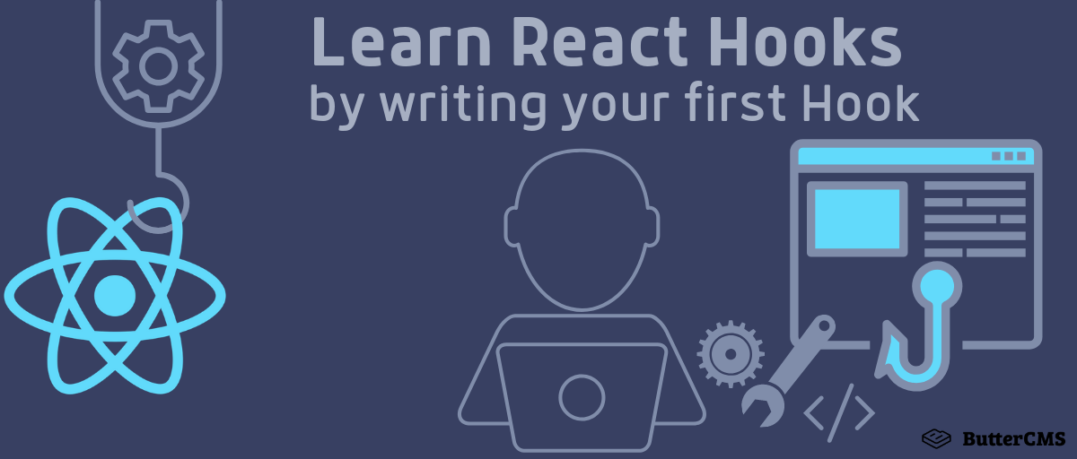 Learn React Hooks by writing your first Hook | ButterCMS