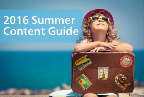 Your 2016 Guide to Producing Summer Content
