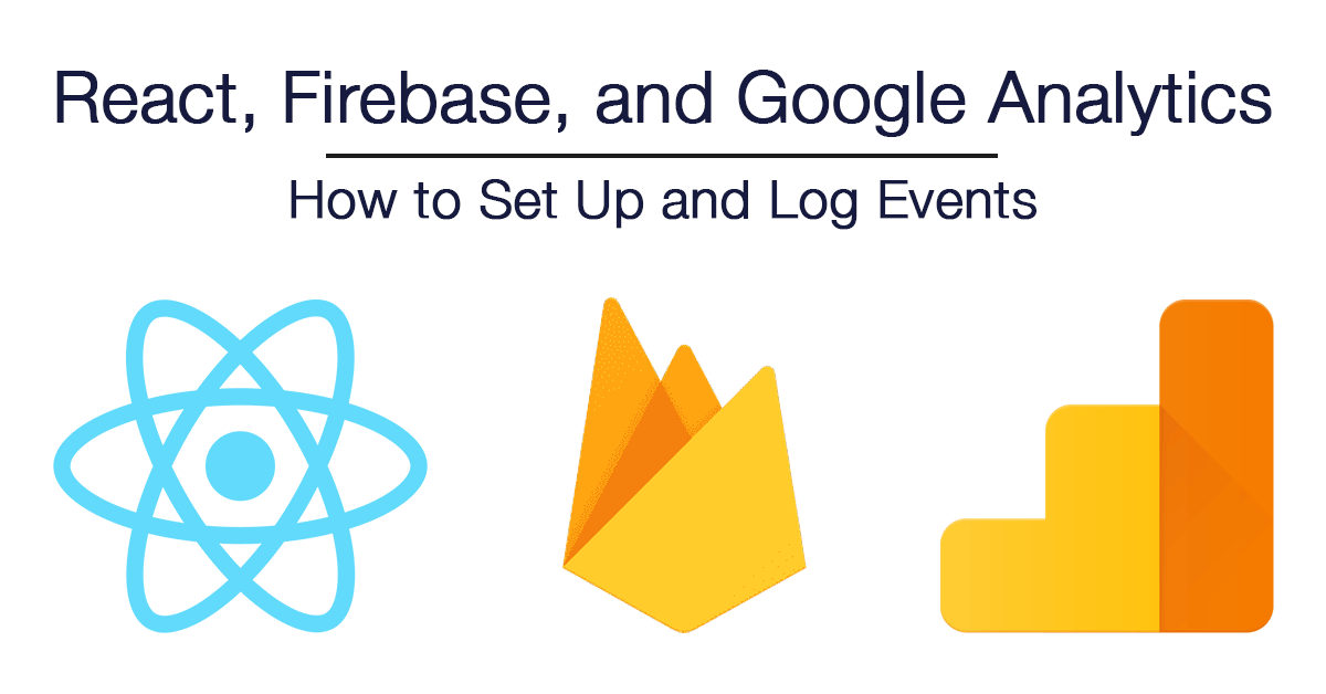 React, Firebase, and Google Analytics - Cover Image